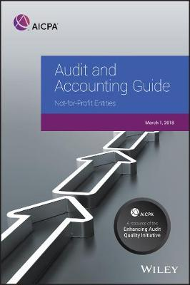 Audit and Accounting Guide: Not-for-Profit Entities, 2018 - AICPA Audit and Accounting Guide (Paperback)