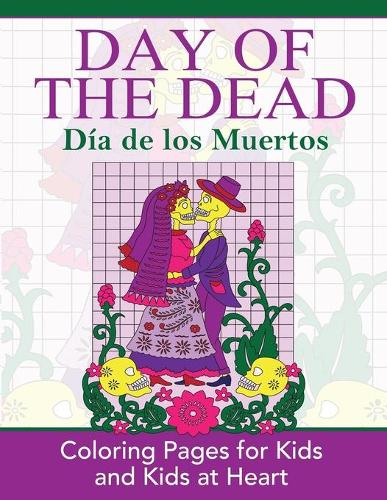 Day of the Dead: Dia de Los Muertos: Coloring Pages for Kids and Kids at Heart - Hands-On Art History 6 (Paperback)