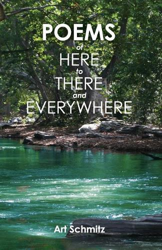 Poems of Here to There and Everywhere (Paperback)