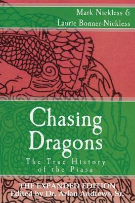 Chasing Dragons: The True History of the Piasa: The Expanded Edition (Paperback)