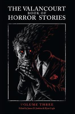 The Valancourt Book of Horror Stories, Volume Three (Hardback)