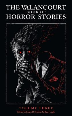 The Valancourt Book of Horror Stories, Volume Three (Paperback)
