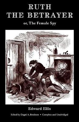 Ruth the Betrayer; Or, the Female Spy (Valancourt Classics) (Paperback)
