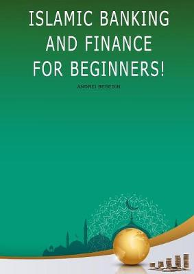 Islamic Banking and Finance For Beginners! (Paperback)