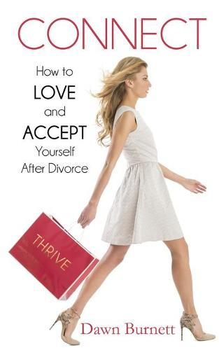 Connect: How to Love and Accept Yourself After Divorce (Paperback)