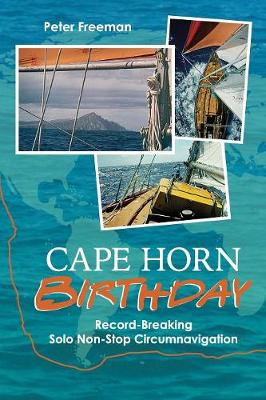 Cape Horn Birthday: Record Breaking Solo Non-Stop Circumnavigation (Paperback)