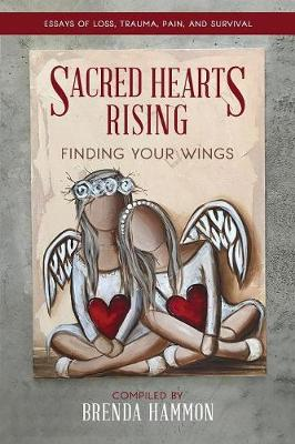 Sacred Hearts Rising: Finding Your Wings (Paperback)