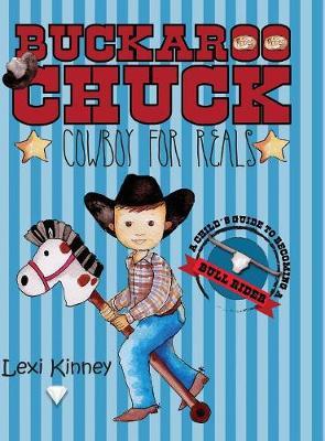 Buckaroo Chuck: Cowboy For Reals (Hardback)