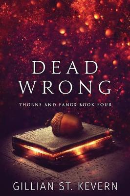 Dead Wrong - Thorns and Fangs 4 (Paperback)