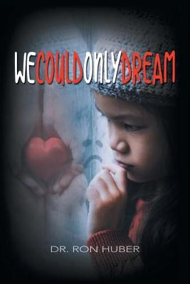 We Could Only Dream (Paperback)