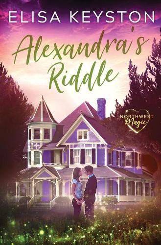 Alexandra's Riddle - Northwest Magic 1 (Paperback)