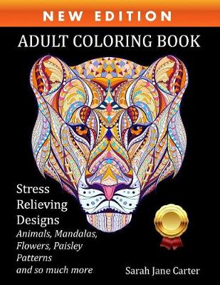 Adult Coloring Book: Stress Relieving Designs Animals, Mandalas, Flowers, Paisley Patterns and So Much More (Paperback)