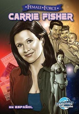 Female Force: Carrie Fisher: En Espa ol - Female Force (Paperback)