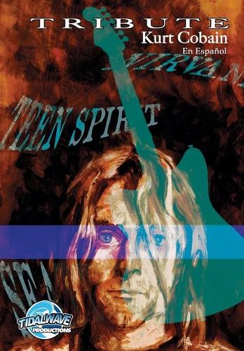 Tribute: Kurt Cobain: En Espa ol - Tribute (Paperback)