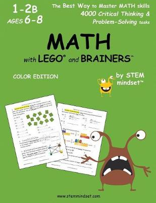 MATH with LEGO and Brainers Grades 1-2B Ages 6-8 Color Edition (Paperback)