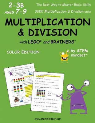 Multiplication & Division with Lego and Brainers Grades 2-3b Ages 7-9 Color Edition (Paperback)