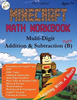 The Unofficial Minecraft Math Workbook Addition & Subtraction (B) Ages 7+: Multi-Digit Addition & Subtraction, Coloring, Tricks, Mazes, Puzzles, Word Search, and Comics - Math Step-By-Step 2 (Paperback)