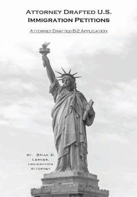 Attorney Drafted B-2 Visitor Visa Application: Coming to the U.S. to Visit and How to Do It (Paperback)