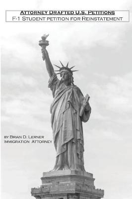 Attorney Drafted U.S. Petitions: F-1 Student Petition for Reinstatement (Paperback)