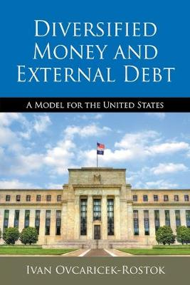 Diversified Money and External Debt: A Model for the United States (Paperback)
