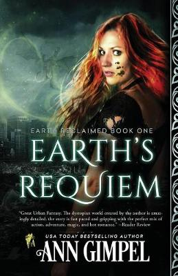 Earth's Requiem: Dystopian Urban Fantasy - Earth Reclaimed 1 (Paperback)