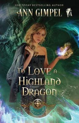 To Love a Highland Dragon: Highland Fantasy Romance - Dragon Lore 2 (Paperback)