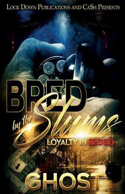 Bred by the Slums: Loyalty in Blood (Paperback)