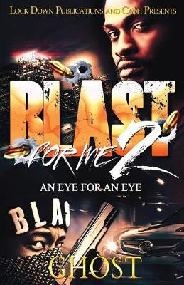 Blast for Me 2: An Eye for an Eye - Blast for Me 2 (Paperback)