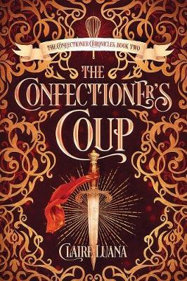The Confectioner's Coup - Confectioner Chronicles 2 (Paperback)