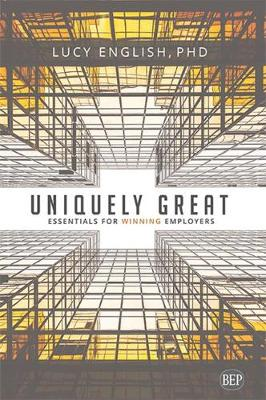 Uniquely Great: Essentials for Winning Employers (Paperback)