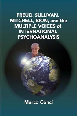 Freud, Sullivan, Mitchell, Bion, And The Multiple Voices Of International Psychoanalysis (Paperback)