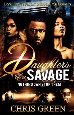 Daughters of a Savage: Nothing Can Stop Them - Daughters of a Savage 1 (Paperback)