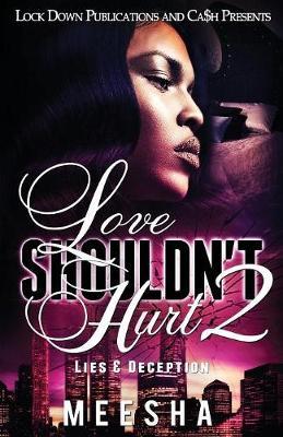Love Shouldn't Hurt 2: Lies & Deception - Love Shouldn't Hurt 2 (Paperback)