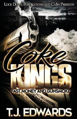 Coke Kings: Fast Money and Gunsmoke - Coke Kings 1 (Paperback)