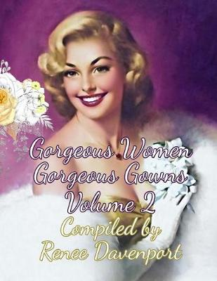 Gorgeous Women Gorgeous Gowns Volume 2: Grayscale Adult Coloring Book (Paperback)