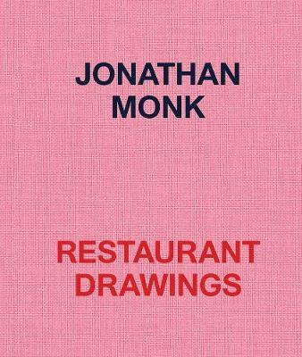 Jonathan Monk: Restaurant Drawings (Hardback)