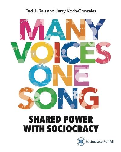Many Voices One Song: Shared Power with Sociocracy (Paperback)