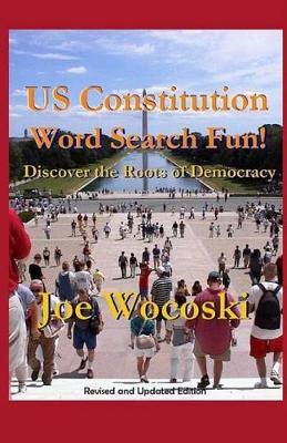 Us Constitution Word Search Fun!: Discover the Roots of American Democracy - History Word Search Fun 1 (Paperback)