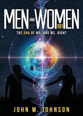 Men and Women 101: The DNA of Mr. and Ms. Right (Paperback)