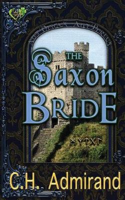 The Saxon Bride - Mo Ghra Mo Chroi Go Deo (My Love My Heart Forever) 2 (Paperback)