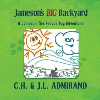 Jameson's BIG Backyard - Jameson the Rescue Dog Adventure 1 (Paperback)
