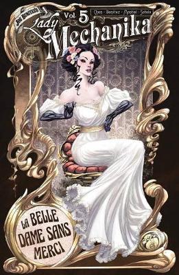 Lady Mechanika Volume 5: La Belle Dame Sans Merci (Paperback)