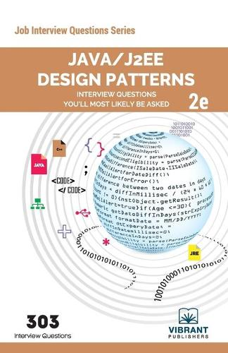 Java/J2EE Design Patterns Interview Questions You'll Most Likely Be Asked: Second Edition - Job Interview Questions 30 (Paperback)