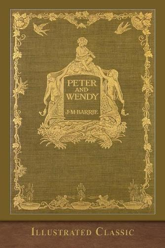 Peter and Wendy: Illustrated Classic (Paperback)