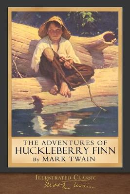 The Adventures of Huckleberry Finn: Illustrated Classic (Paperback)