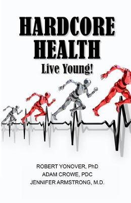 Hardcore Health: Live Young! (Paperback)