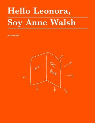 Hello Leonora, Soy Anne Walsh - no place press (Paperback)
