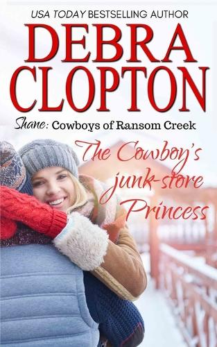 Shane: The Cowboy's Junk-Store Princess - Cowboys of Ransom Creek 4 (Paperback)