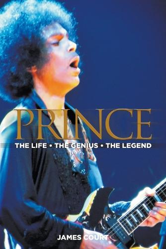 Prince: The Life The Genius The Legend (Paperback)