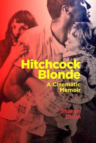 Hitchcock Blonde: A Cinematic Memoir - Terra Nova Press (Paperback)